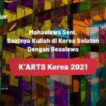 Mahasiswa seni, saatnya kuliah di Korea Selatan dengan K'ARTS Korea 2021