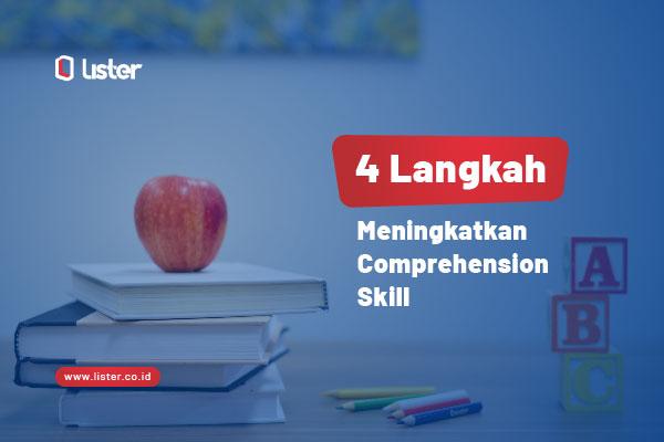 4 Langkah Meningkatkan Comprehension Skill yang kamu miliki