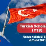Beasiswa Turki (YTB) Untuk Kuliah S1 S2 S3 di Turki 2021