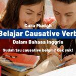 Cara Mudah Belajar Causative Verb dalam Bahasa Inggris