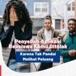 Penyebab Aplikasi Beasiswa Ditolak Karena Tak Pandai Melihat Peluang